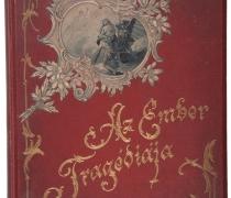 Madách Imre: Az ember tragédiája IV. díszkiadás 1895. Ltsz.: 139.