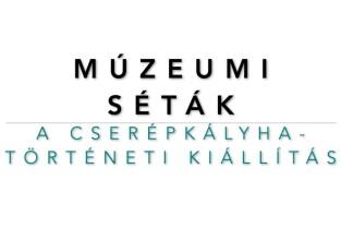 Múzeumi séták: A Cserépkályha-történeti Kiállítás | 4. rész