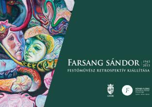 Farsang Sándor (1945–2015) festőművész retrospektív kiállítása