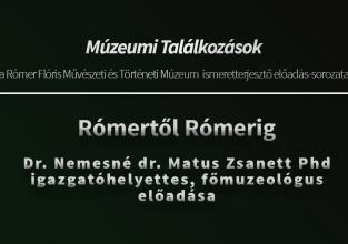 Múzeumi találkozások | Rómertől Rómerig